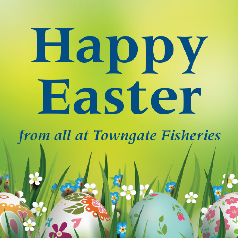 Happy Easter from all at Towngate Fisheries