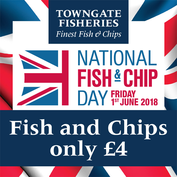 National Fish & Chip Day 2018 offer at Towngate Fisheries, Idle